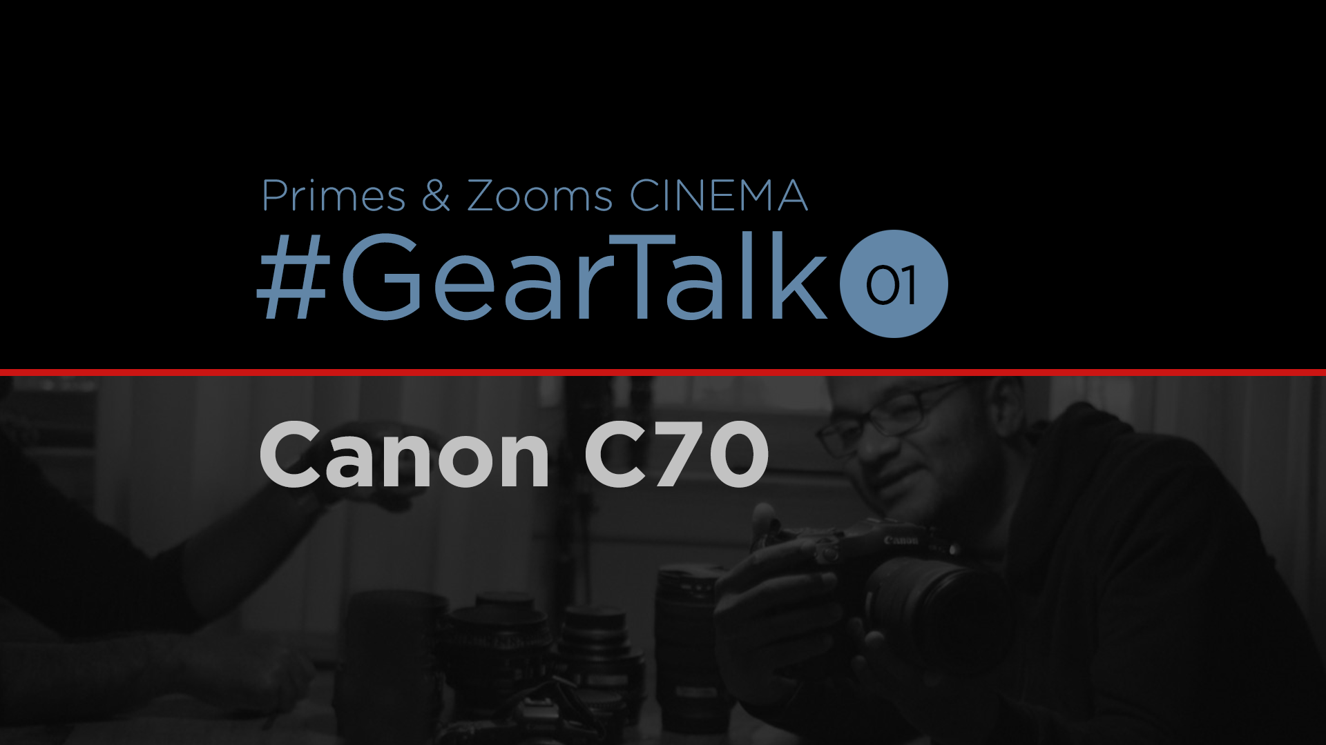 Primes and zooms Gear Talk: Canon EOS C70