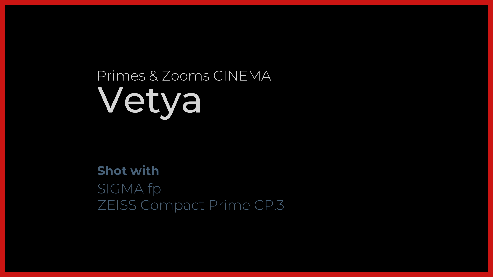 Primes and zooms Cinema Feature: Vetya