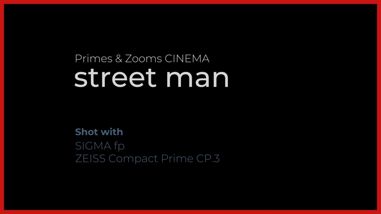 Primes and zooms Cinema street man shot with Sigma fp Zeiss compact prime CP.3
